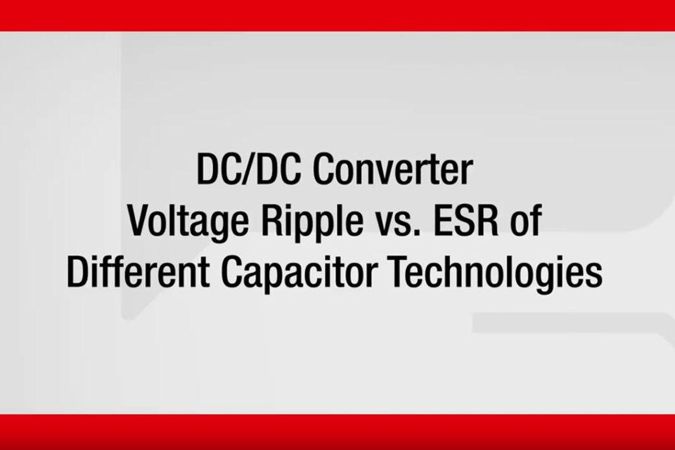 Würth Elektronik #askLorandt explains: DC/DC Converter Voltage Ripple vs. ESR of Different Capacitor Technologies