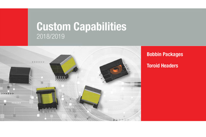 Wuerth Electronic Custom Capabilities Catalog is Released, Featuring New Bobbin and Toroidal Packages