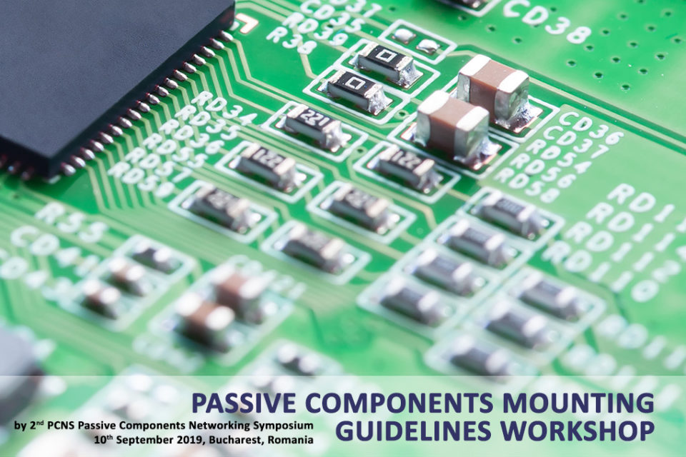 PCNS pre-event: Passive Components Mounting Guidelines Workshop