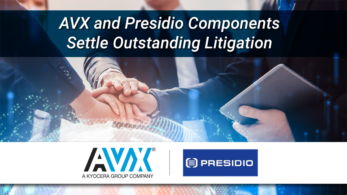 AVX and Presidio Components Settle All Outstanding Litigation