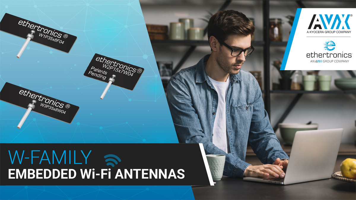 AVX Releases a New Series of Embedded Wi-Fi Antennas with Operating Frequencies up to 6GHz