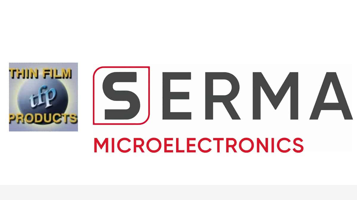 Thin Film Products joins SERMA Microelectronics