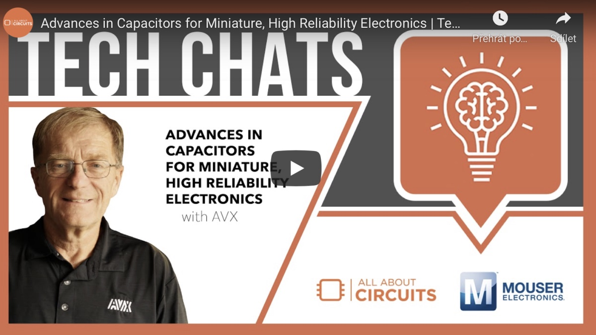 Advances in Capacitors for Miniature, High Reliability Electronics | Tech Chat - AVX and Mouser